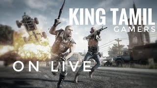 #KINGTamilYt # King is live  Now Fun Squad  SOMETIMES 18+  ErangleLivik TDM Funs