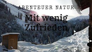 Im Winter in den Alpen für 1 Woche in einer einsamen Hütte