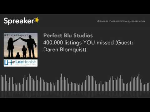 400,000 listings YOU missed (Guest: Daren Blomquist) (part 3 of 4)