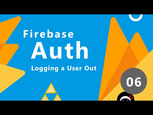 Firebase Auth Tutorial #6 - Signing Users Out