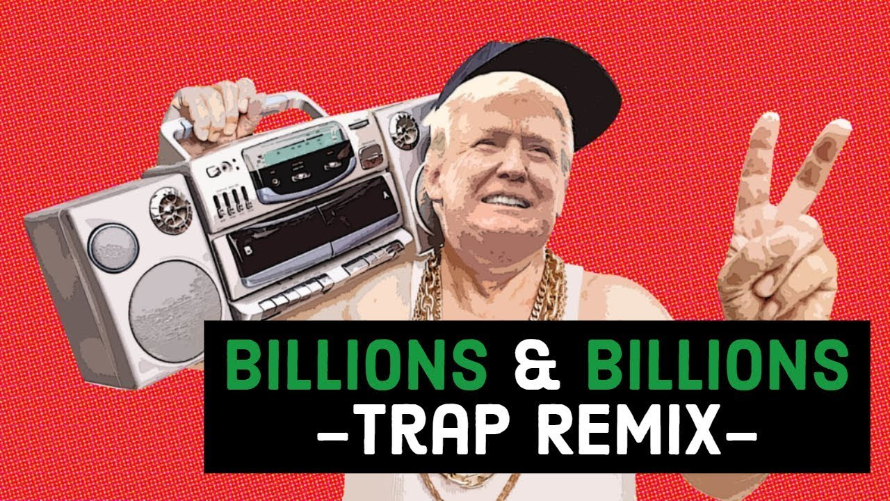 MC TRUMP - BILLIONS & BILLIONS ( TRAP REMIX ) 2019