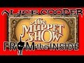 watch he video of FROM THE INSIDE with ALICE COOPER: The Muppet Show