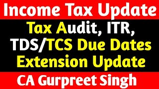 Due Dates Extension update of Income Tax Audit , ITR Income Tax Return,TDS/TCS Return Filing 2019-20