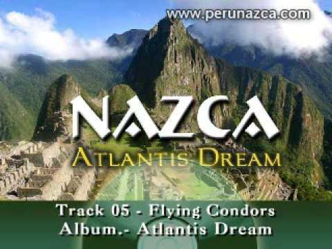 05 - Flying Condors THE BEST OF PANFLUTE MUSIC PERUNAZCA NAZCA ATLANTIS DREAM