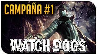 WATCH DOGS | CAMPAÑA EN ESPAÑOL | MISIÓN 1 (XBOX 360 GAMEPLAY)