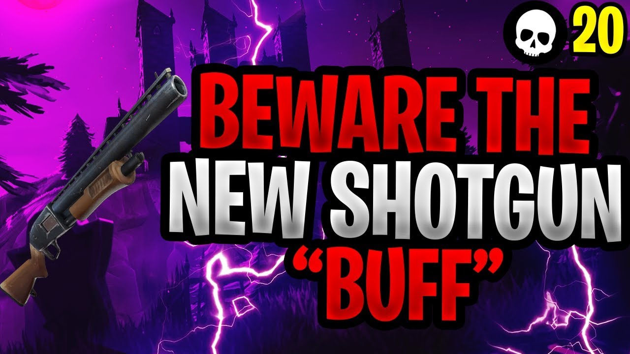 Beware The New Fortnite Shotgun Buff Fortnite Pump Shotgun Buff