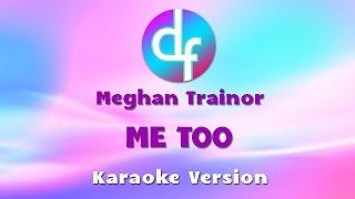 Meghan Trainor - Me Too ( Karaoke / Lyrics / Instrumental )