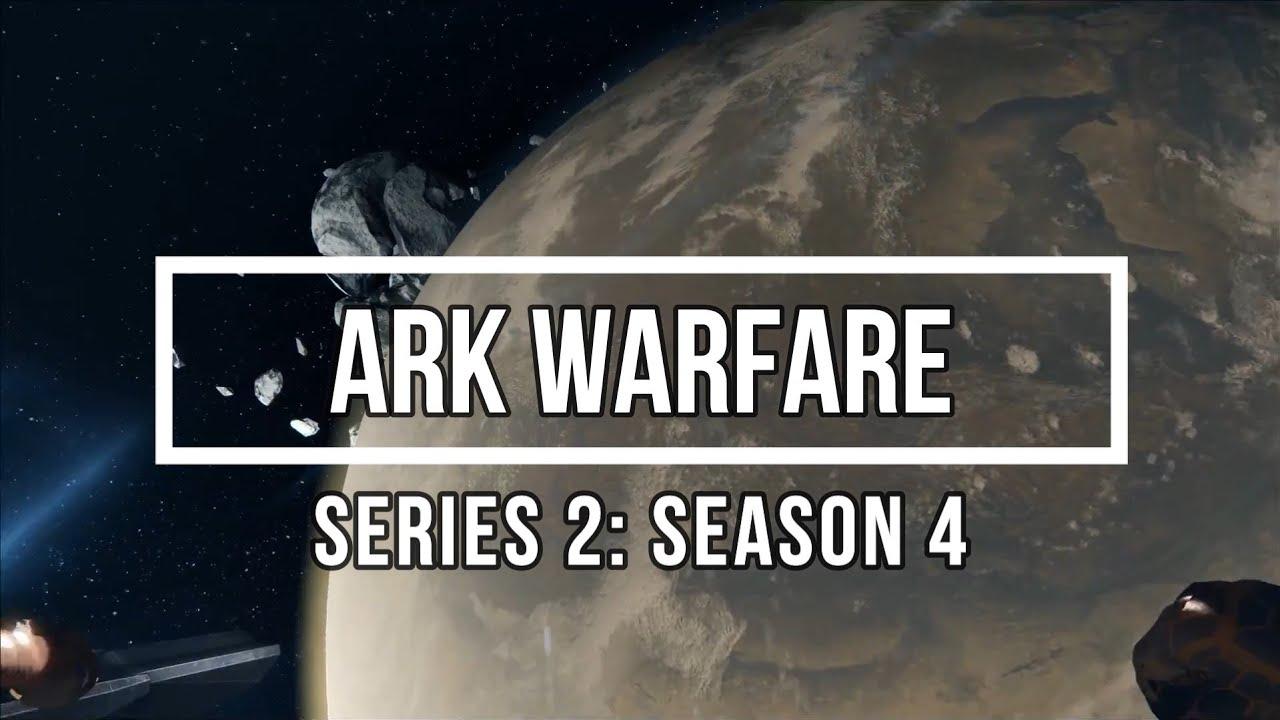 ArkWarfare: Series 2, Season 4