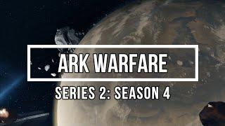 ArkWarfare Series 2, Season 4 Trailer