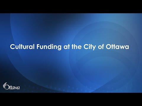 Cultural Funding Support Section at the City of Ottawa Presentation