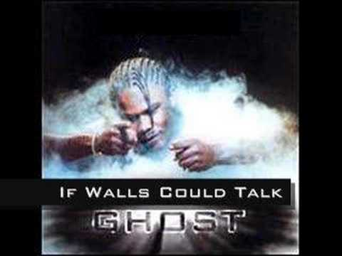 Ghost - If Walls Could Talk