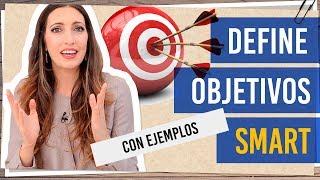 Objetivos smart | Ejemplos para definir tus objetivos smart