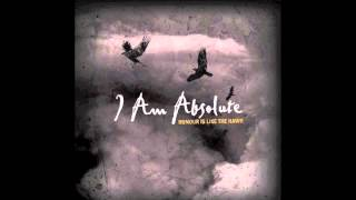 Honour is Like the Hawk. Full EP by I Am Absolute.