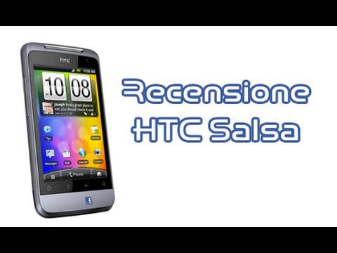 HTC Salsa, la recensione completa in italiano by AndroidWorld.it
