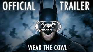 "Official Batman: Arkham VR Trailer - ""Wear the Cowl"""