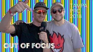Out of Focus: Tampa Pro 2018 (Jagger Eaton, Nyjah Huston, Luan Oliveira, Kevin Bradley)