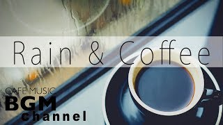 Chill Out Cafe Music & Rain Sounds For Study, Sleep, Work - Unwind Jazz Music