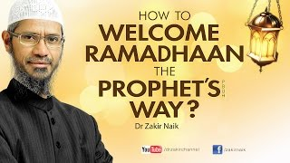 HOW TO WELCOME RAMADHAAN THE PROPHET