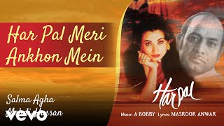 Har Pal Meri Ankhon Mein - Harpal  Salma Agha & Mehdi Hassan   Ghazals Collection