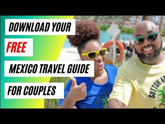 Travel Tips & Advice for Traveling to Mexico During Pandemic and Beyond