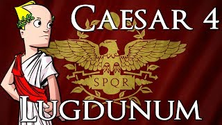 Caesar 4 | Economic Empire | Part 3 | Lugdunum