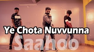 Ye Chota Nuvvunna  Song Dance  Choreography - Saaho video Songs