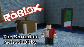 Roblox - The Shrunken School Obby - Alexander Bosko