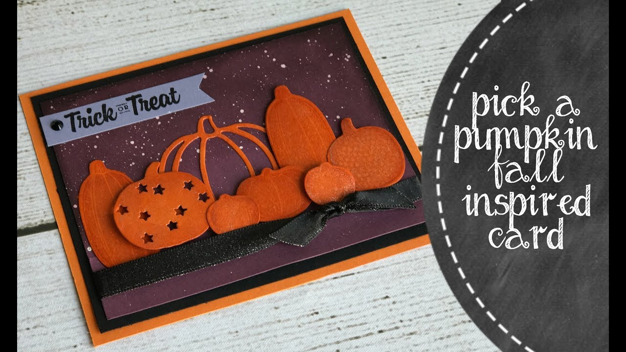 fall themed card using pick a pumpkin from stampin up youtube