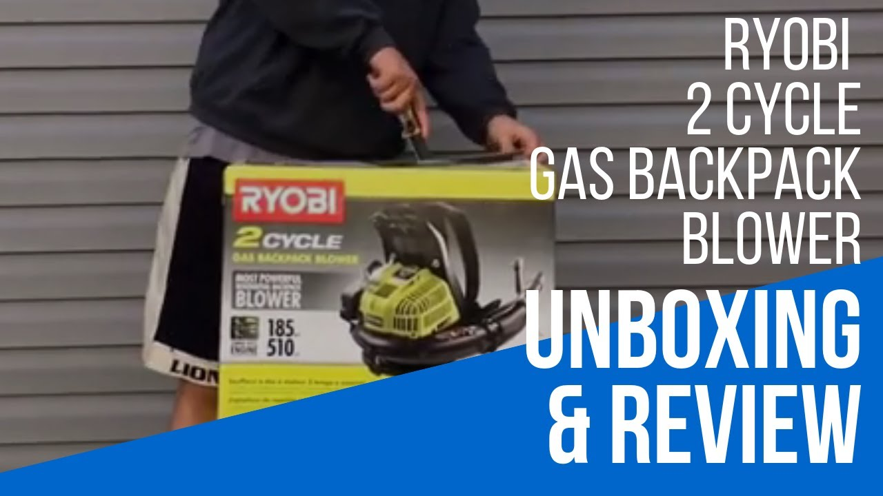 Unboxing Review Ryobi 2 Cycle Gas Backpack Blower Youtube