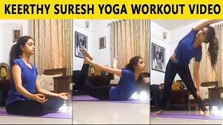 Actress Keerthy Suresh Yoga Workout Video | KeerthySuresh Latest Video - 26-06-2020 Tamil Cinema News