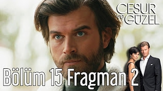cesur ve guzel episode 15 english trailer 2