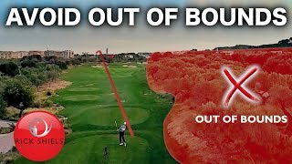 AVOID OUT OF BOUNDS ON THE GOLF COURSE - RICK SHIELS