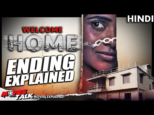 WELCOME HOME : SonyLiv (2020) Hindi Movie Ending Explained