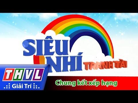 THVL | Siêu nhí tranh tài - Tập 13: Chung kết xếp hạng