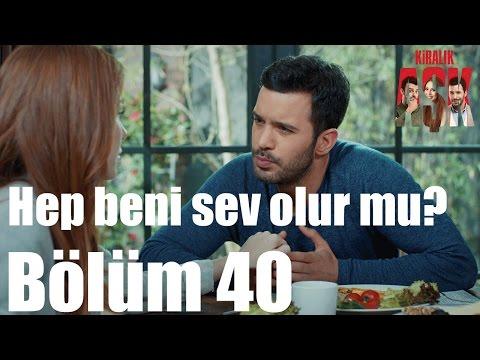 Kiralık Aşk 40. Bölüm - Hep Beni...