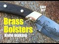 Knife Making how to make and mount Brass Bolsters