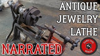 Narrated: Antique Jewelry Lathe [Restoration]