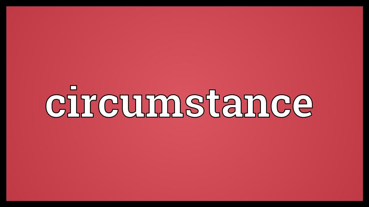 circumstance meaning