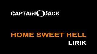Gambar cover Home Sweet Hell (Lirik) - Captain Jack band