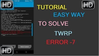 TWRP ERROR CODE 7 SOLVED
