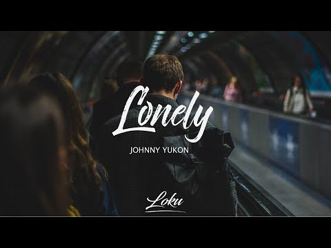 Johnny Yukon - Lonely