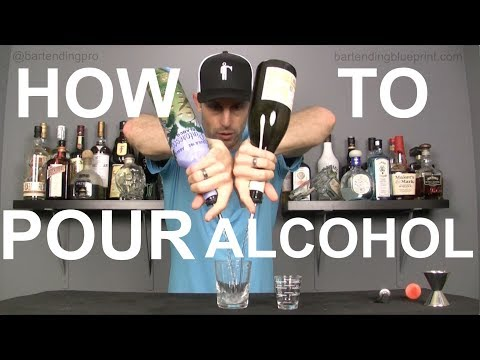 How To Pour Alcohol Like A Pro - Bartending101