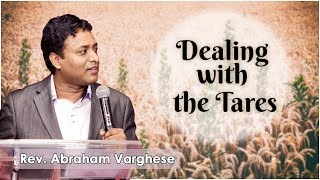 Sermon By Rev. Abraham Varghese on_ Dealing with the Tares