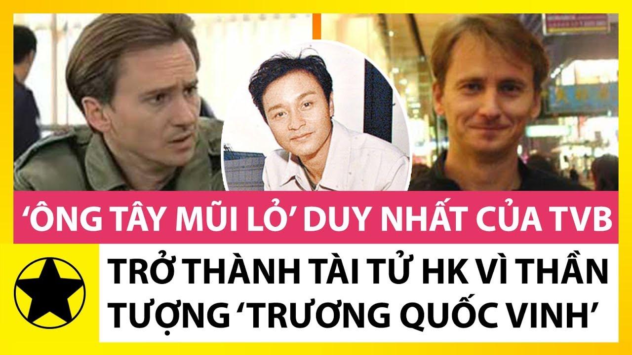 """Tài Tử """"Mắt Xanh Mũi Lõ"""" Của TVB: Fan Cuồng Trương Quốc Vinh, Bỏ Ngành Y Đến HK Làm Diễn Viên"""