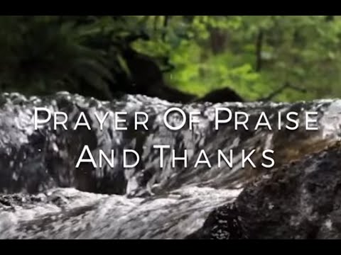 Prayer of praise and thanks hd youtube