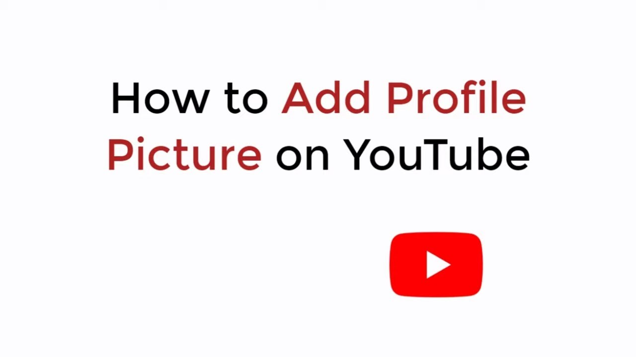 How to Add Profile Picture on YouTube (2020)