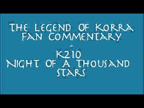The Legend Of Korra Fan Commentary - K211 Night Of A Thousand Stars