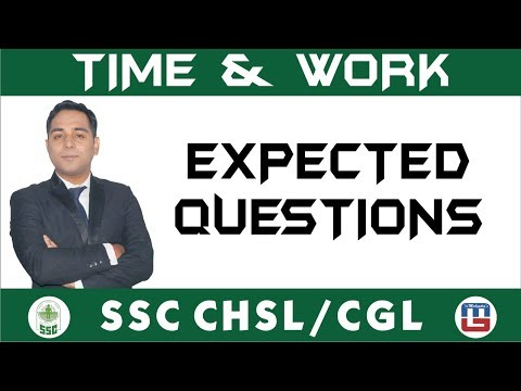 Time & Work | Expected Questions | Maths | SSC CHSL | CGL 2018