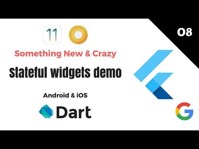 Google's Flutter Tutorials    8 - Stateful Widgets Demo   Android & iOS   Dart