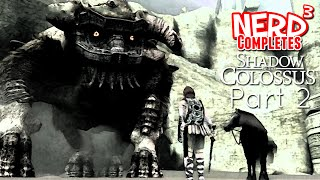 Nerd³ Completes... Shadow of the Colossus: Part 2